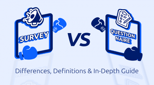 Survey vs Questionnaire: Differences, Definitions & In-Depth Guide