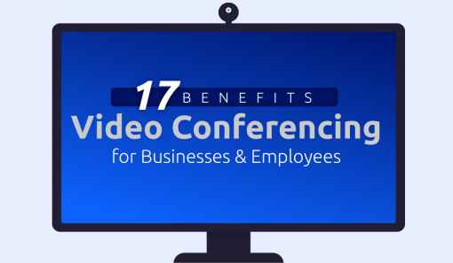 Top 17 Benefits of Video Conferencing: Advantages for Employees, Businesses & Customers [with 4 Disadvantages]