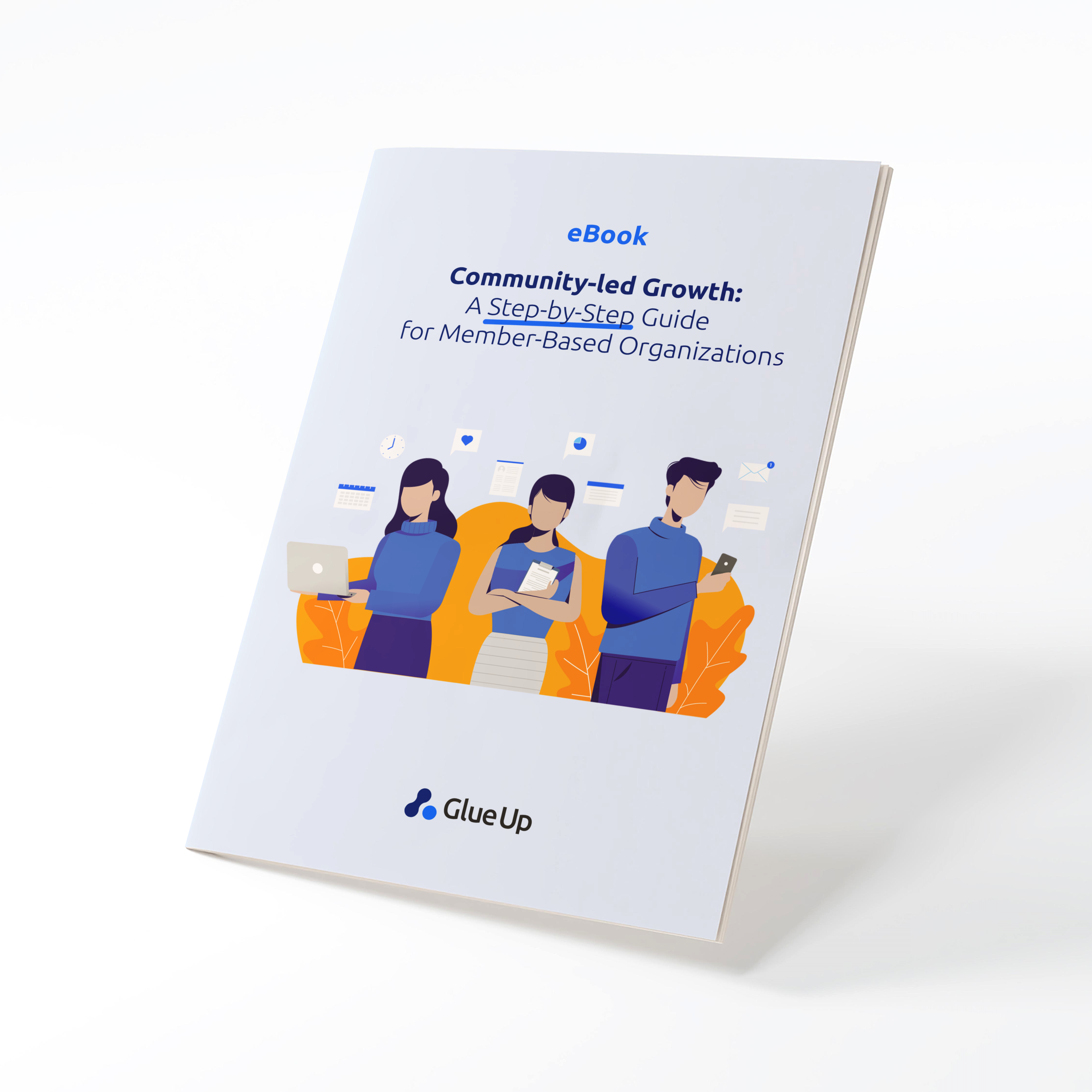 Community-led Growth: A Step-by-Step Guide for Member-Based Organizations