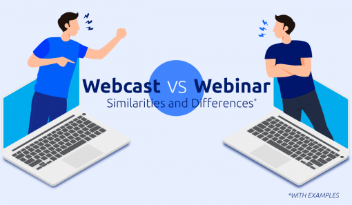 Webcast vs Webinar: Similarities and Differences [with Examples] and What's the Right Choice for You?