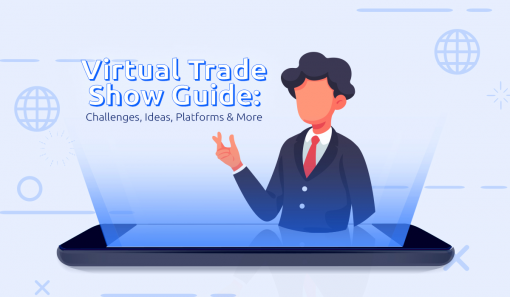Virtual Trade Show Guide: Challenges, Ideas, Platforms & More