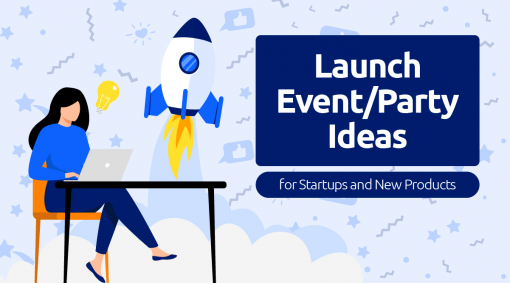 29 Ways to Make Your New Business/Product Launch Parties Unforgettable