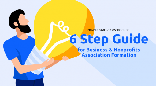 How to Start an Association: 6 Step Guide for Business & Nonprofits Association Formation
